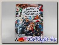 Знак винтажный Weiber machen aber auch Spass! (кроме того, женщины делают это весело!) 31X40см